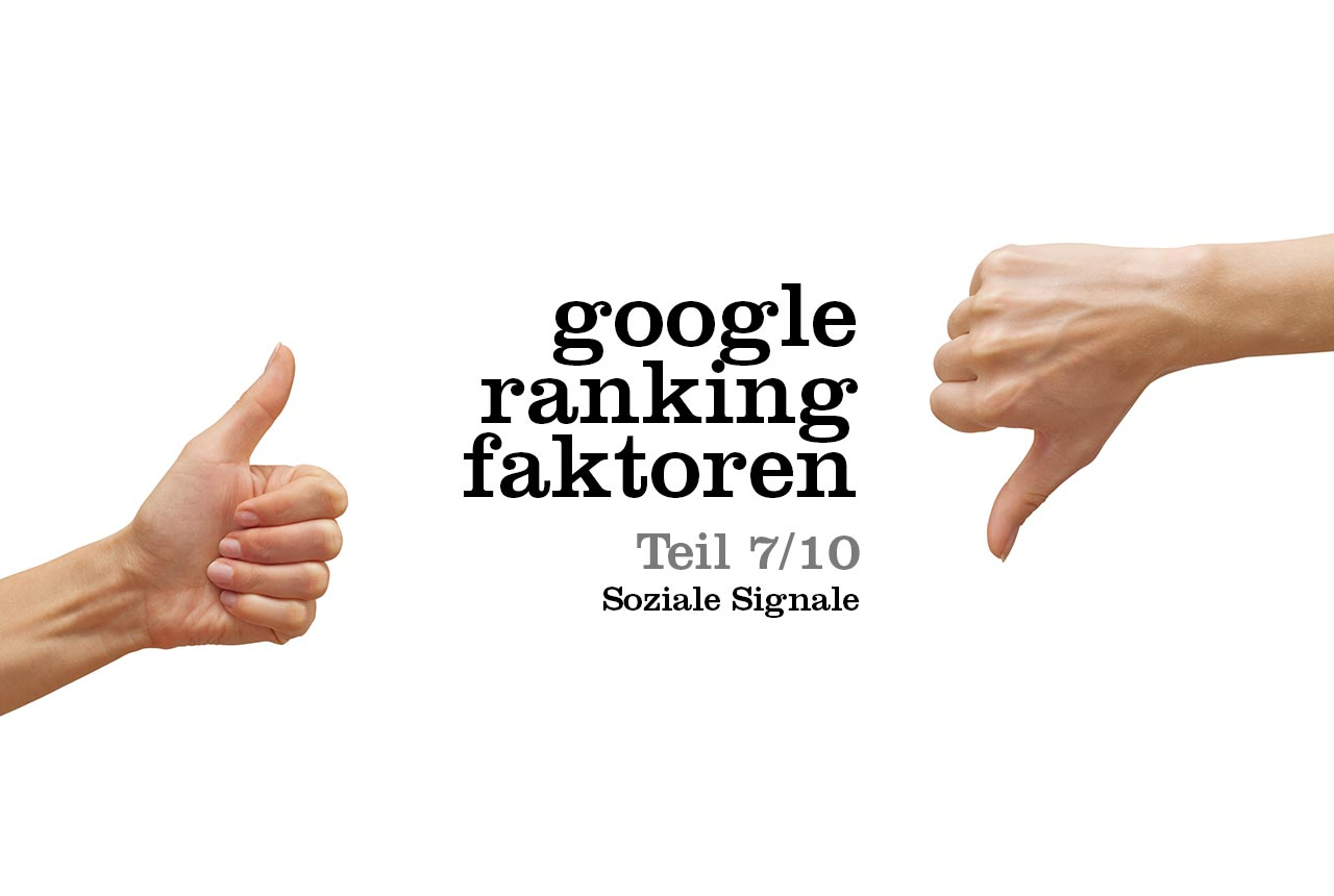 Teil 7 zu unseren 200 Google Ranking Faktoren zu sozialen Signalen